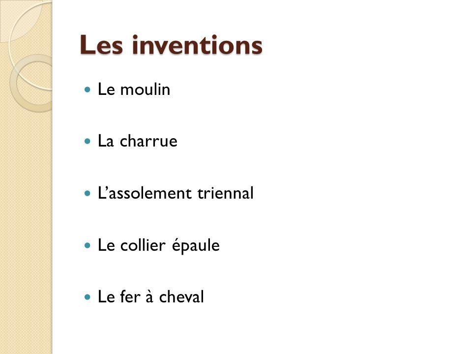Les inventions Le moulin La charrue L'assolement triennal