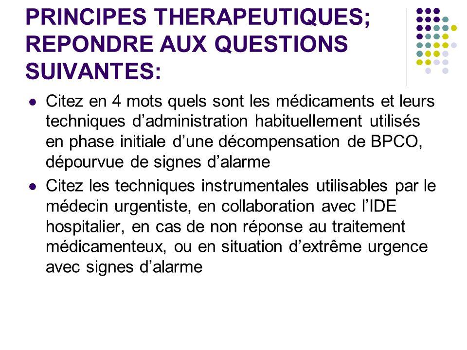 PRINCIPES THERAPEUTIQUES; REPONDRE AUX QUESTIONS SUIVANTES: