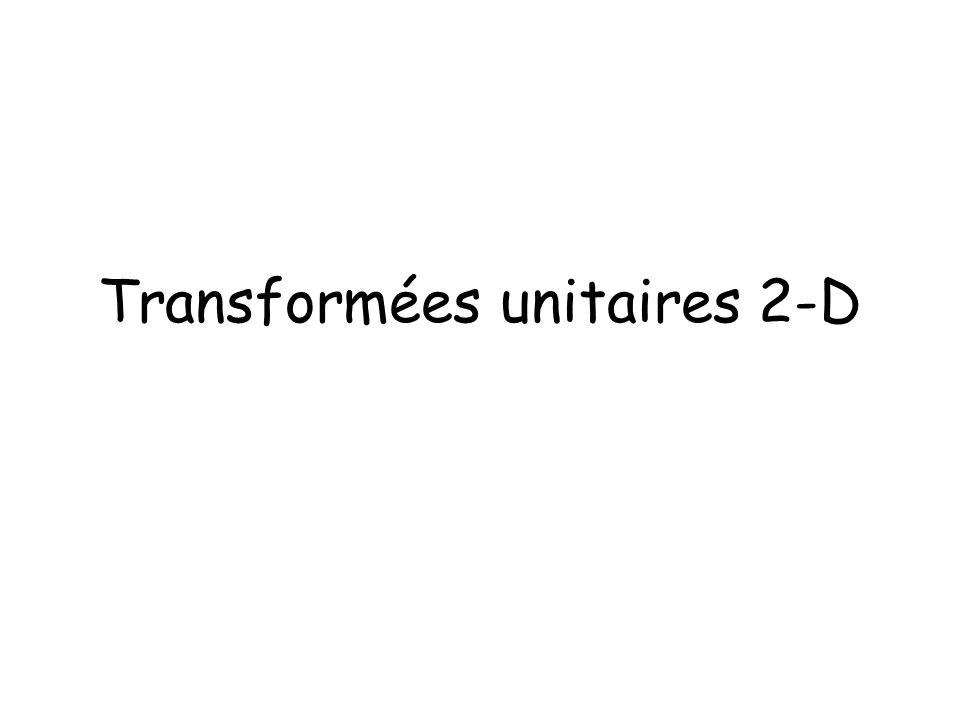 Transformées unitaires 2-D