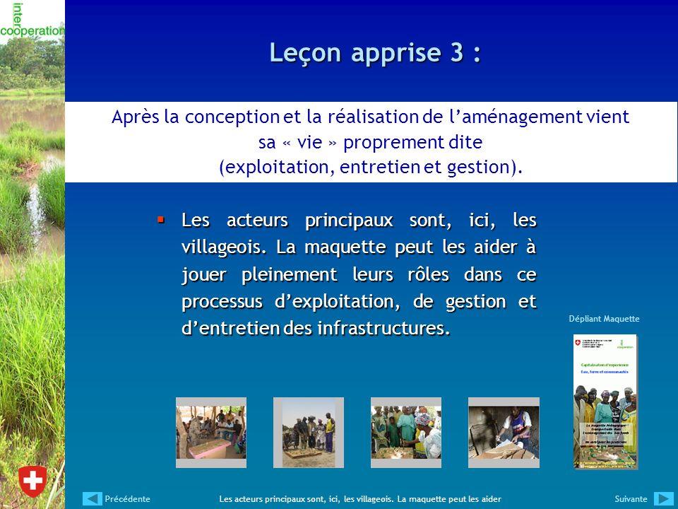 Leçon apprise 3 : Après la conception et la réalisation de l'aménagement vient sa « vie » proprement dite (exploitation, entretien et gestion).