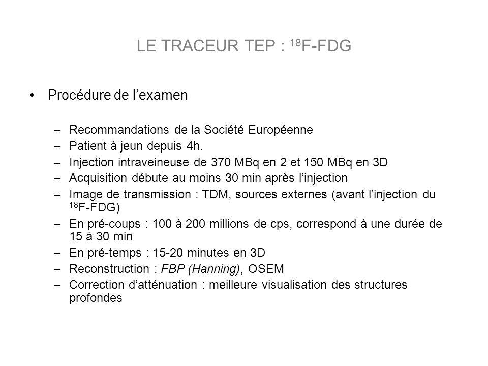 LE TRACEUR TEP : 18F-FDG Procédure de l'examen