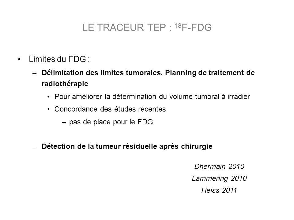 LE TRACEUR TEP : 18F-FDG Limites du FDG :