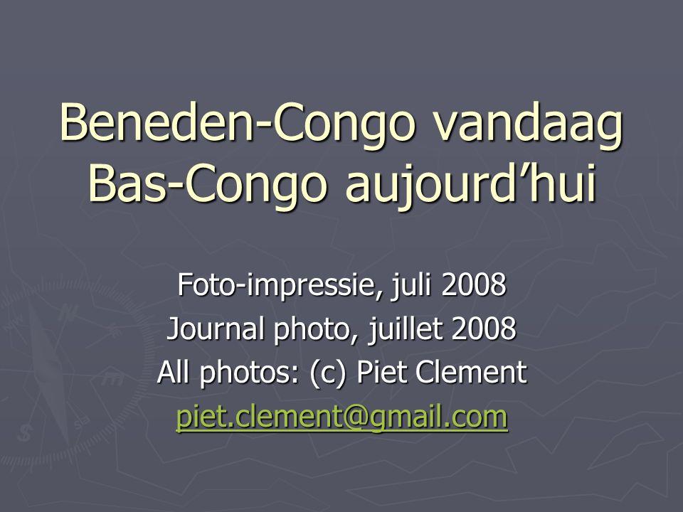 Beneden-Congo vandaag Bas-Congo aujourd'hui