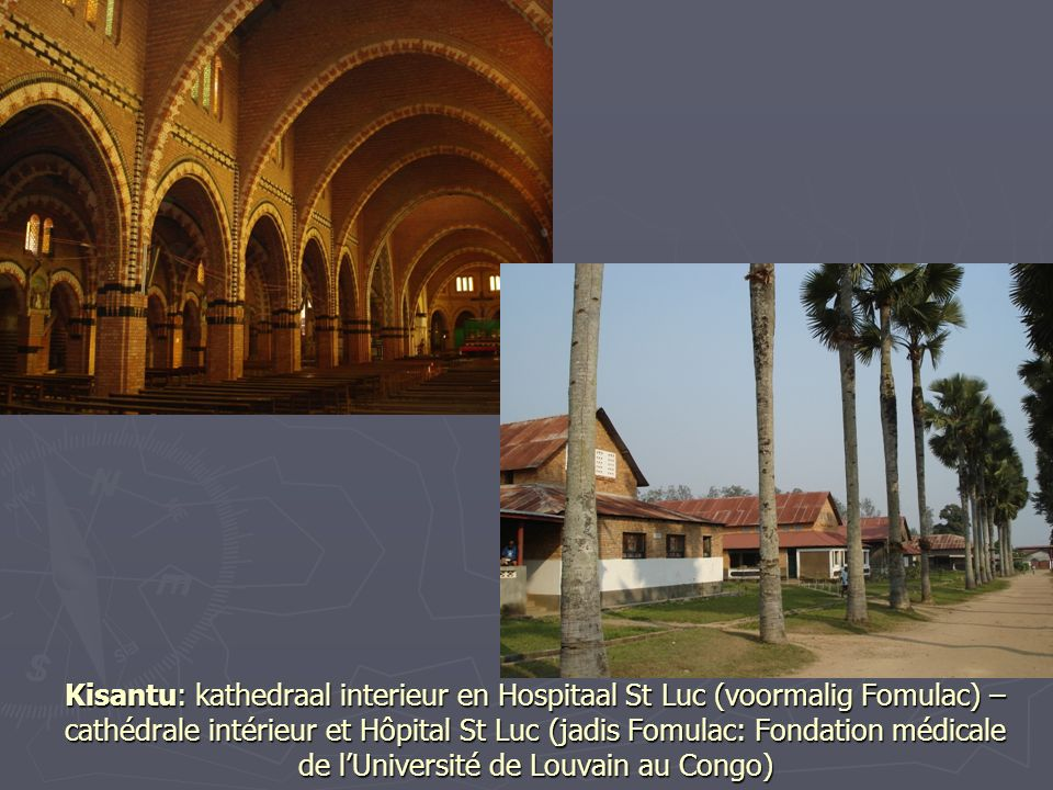 Kisantu: kathedraal interieur en Hospitaal St Luc (voormalig Fomulac) – cathédrale intérieur et Hôpital St Luc (jadis Fomulac: Fondation médicale de l'Université de Louvain au Congo)