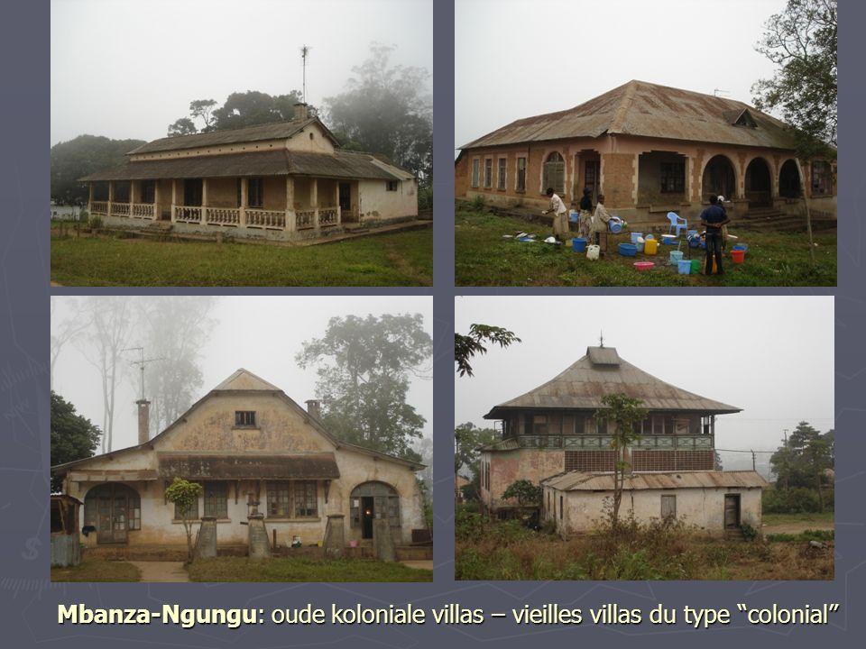 Mbanza-Ngungu: oude koloniale villas – vieilles villas du type colonial