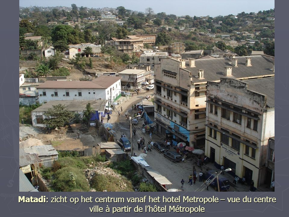 Matadi: zicht op het centrum vanaf het hotel Metropole – vue du centre ville à partir de l'hôtel Métropole