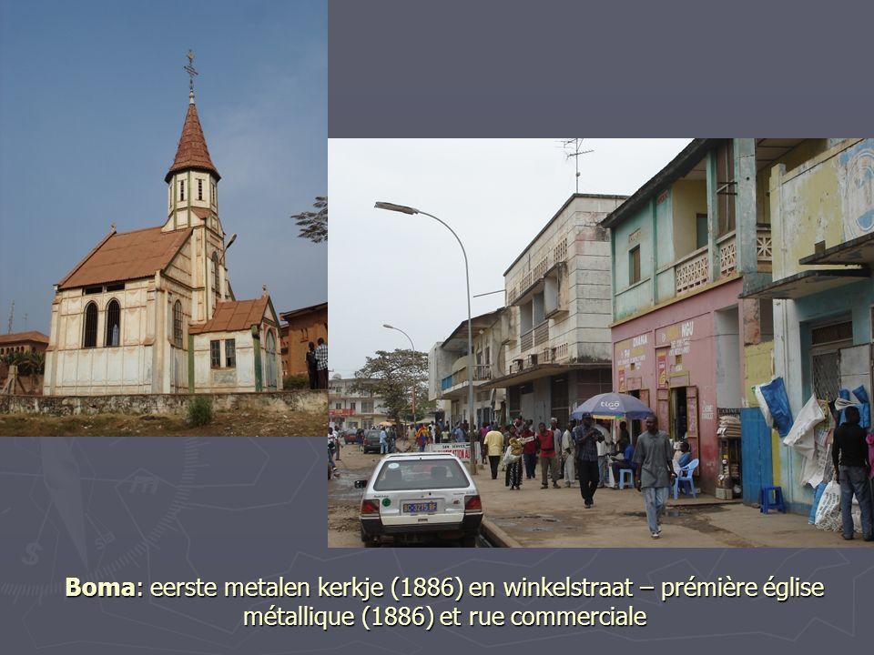 Boma: eerste metalen kerkje (1886) en winkelstraat – prémière église métallique (1886) et rue commerciale