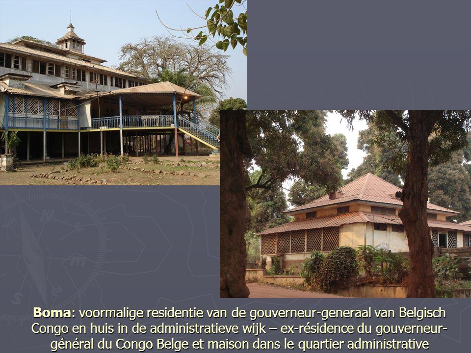 Boma: voormalige residentie van de gouverneur-generaal van Belgisch Congo en huis in de administratieve wijk – ex-résidence du gouverneur-général du Congo Belge et maison dans le quartier administrative