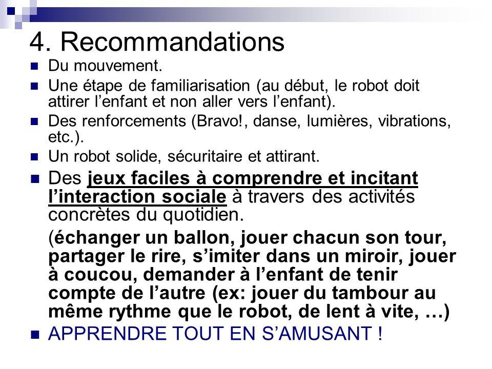 4. Recommandations Du mouvement. Une étape de familiarisation (au début, le robot doit attirer l'enfant et non aller vers l'enfant).