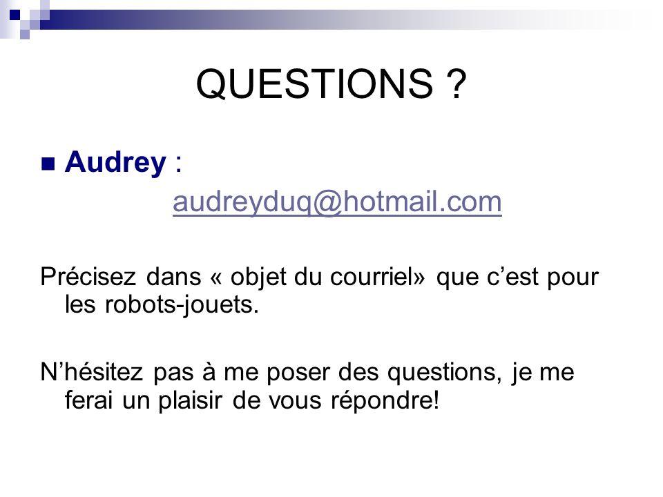 QUESTIONS Audrey : audreyduq@hotmail.com