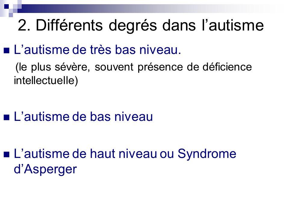 2. Différents degrés dans l'autisme