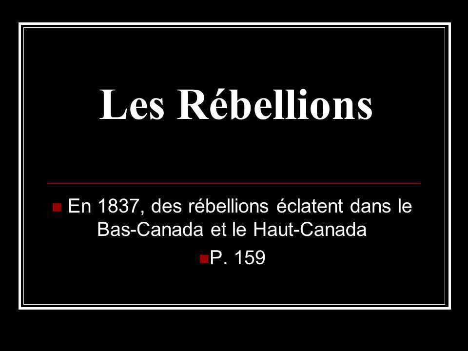 En 1837, des rébellions éclatent dans le Bas-Canada et le Haut-Canada