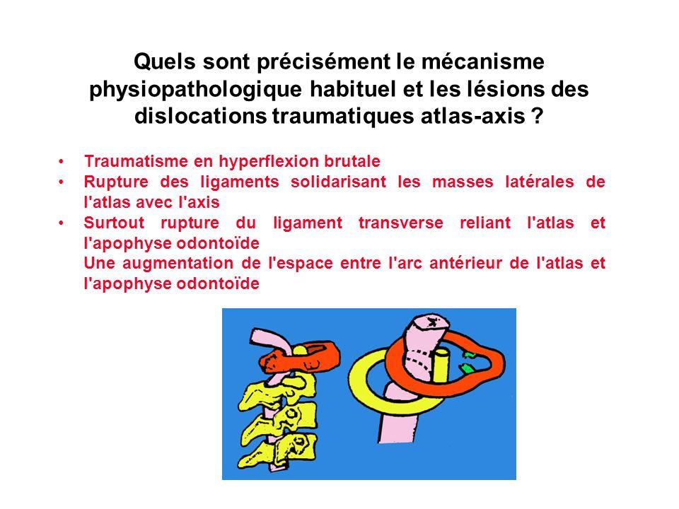 Quels sont précisément le mécanisme physiopathologique habituel et les lésions des dislocations traumatiques atlas-axis
