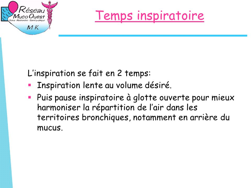 Temps inspiratoire L'inspiration se fait en 2 temps: