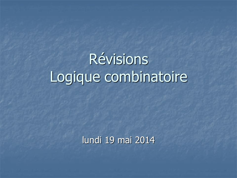 Révisions Logique combinatoire