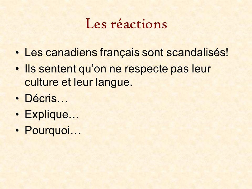 Les réactions Les canadiens français sont scandalisés!