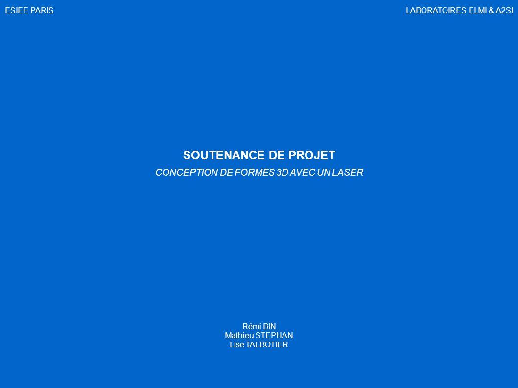 CONCEPTION DE FORMES 3D AVEC UN LASER