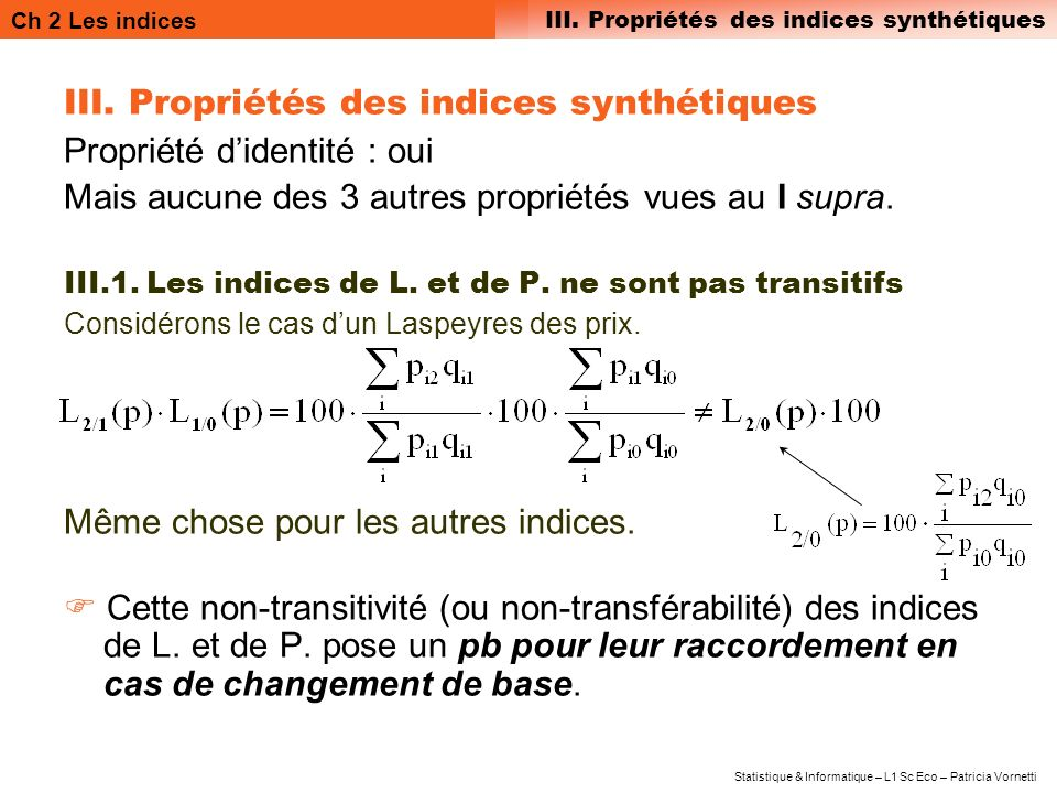 III. Propriétés des indices synthétiques Propriété d'identité : oui