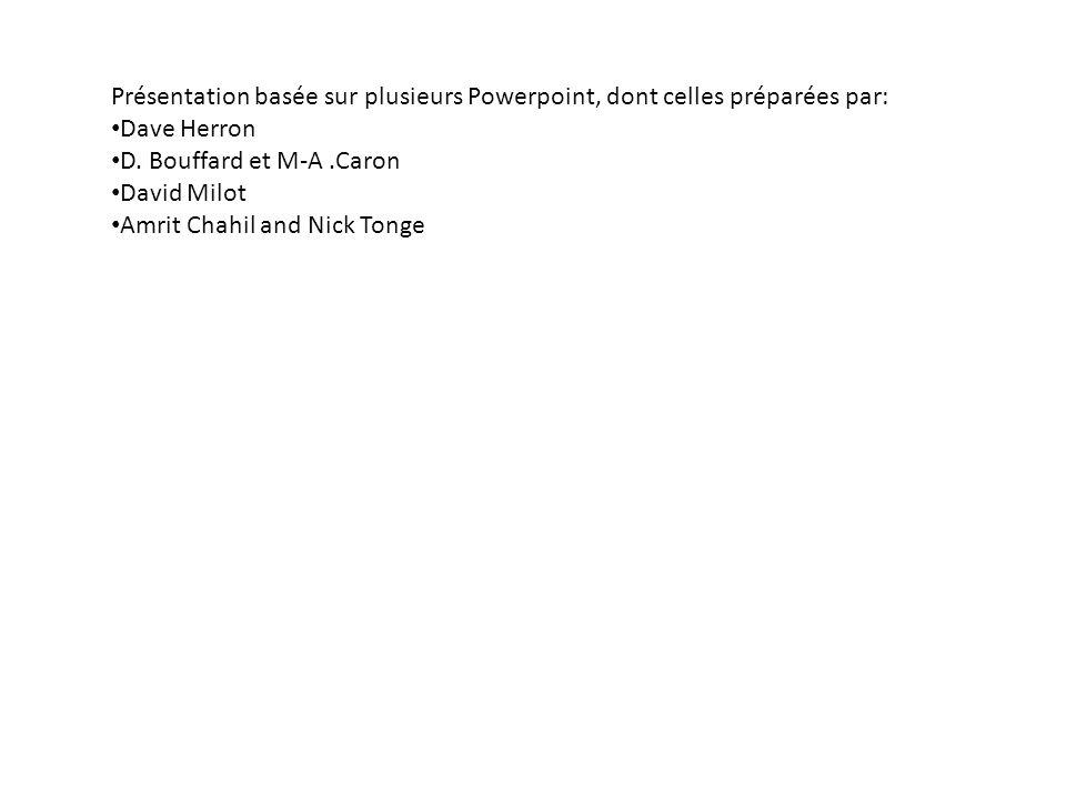 Présentation basée sur plusieurs Powerpoint, dont celles préparées par: