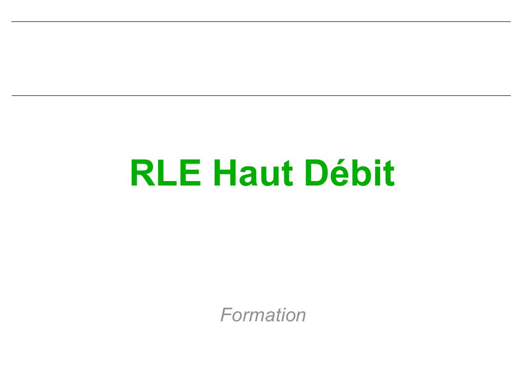 RLE Haut Débit Formation
