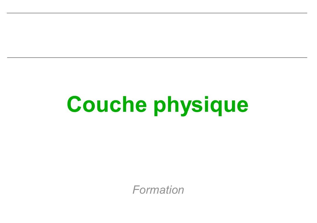 Couche physique Formation