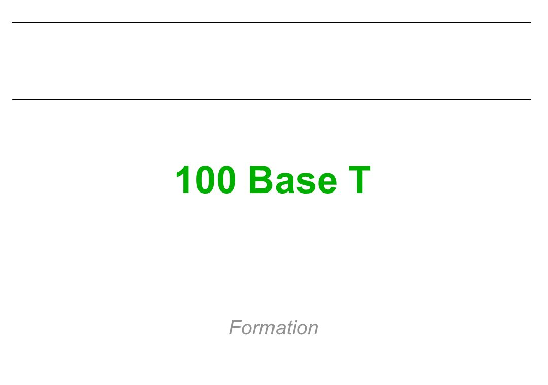 100 Base T Formation