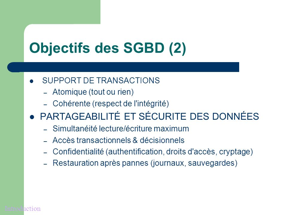 Objectifs des SGBD (2) PARTAGEABILITÉ ET SÉCURITE DES DONNÉES