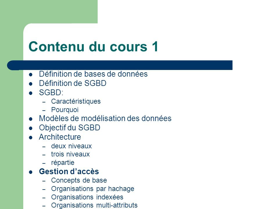 Contenu du cours 1 Définition de bases de données Définition de SGBD