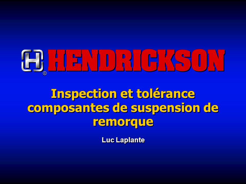 Inspection et tolérance composantes de suspension de remorque