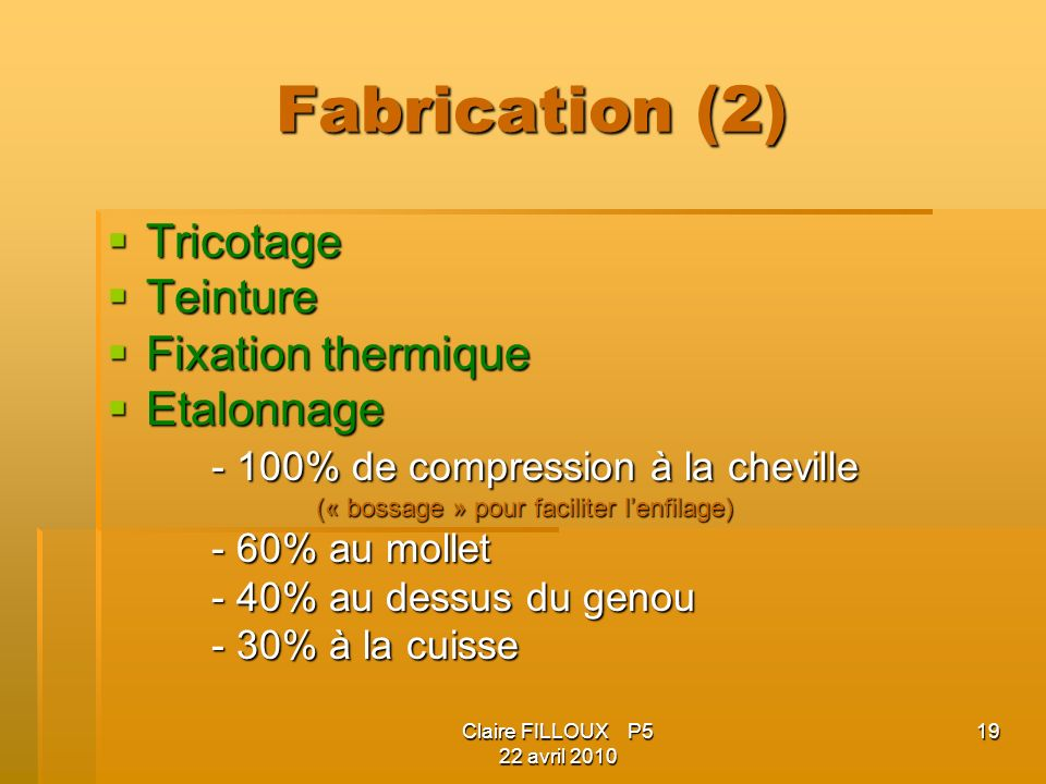 Fabrication (2) Tricotage Teinture Fixation thermique Etalonnage