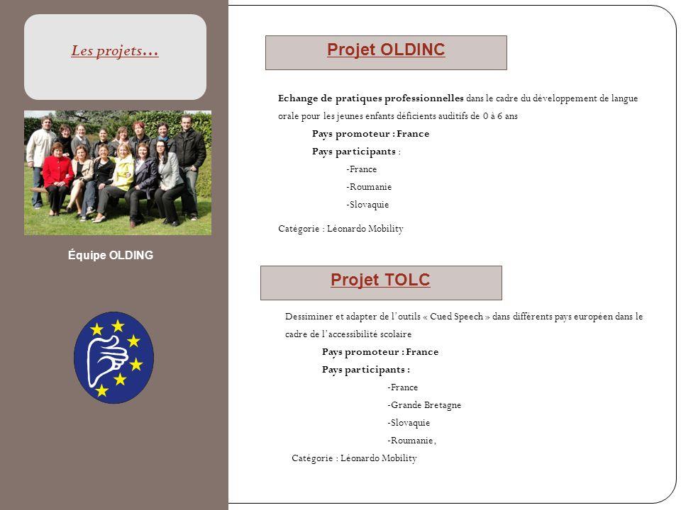 Les projets… Projet OLDINC Projet TOLC