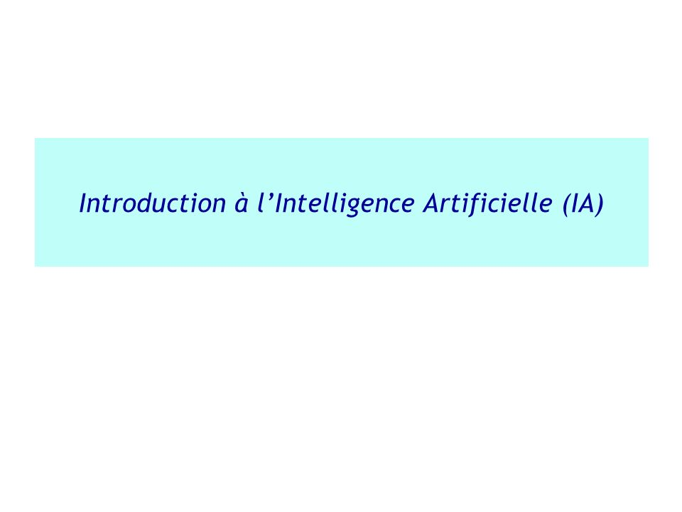 Introduction à l'Intelligence Artificielle (IA)