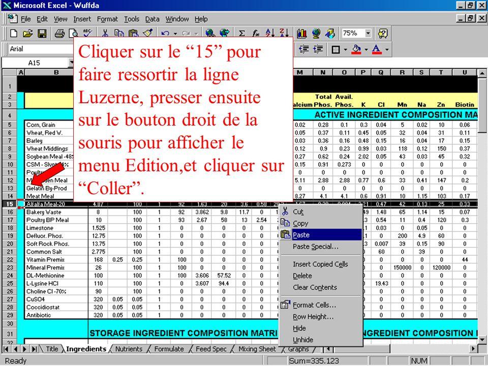 Cliquer sur le 15 pour faire ressortir la ligne Luzerne, presser ensuite sur le bouton droit de la souris pour afficher le menu Edition,et cliquer sur Coller .