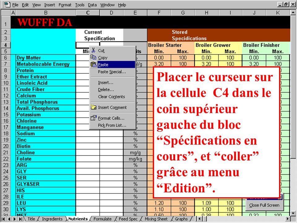 Placer le curseur sur la cellule C4 dans le coin supérieur gauche du bloc Spécifications en cours , et coller grâce au menu Edition .