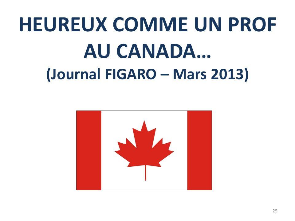 HEUREUX COMME UN PROF AU CANADA… (Journal FIGARO – Mars 2013)