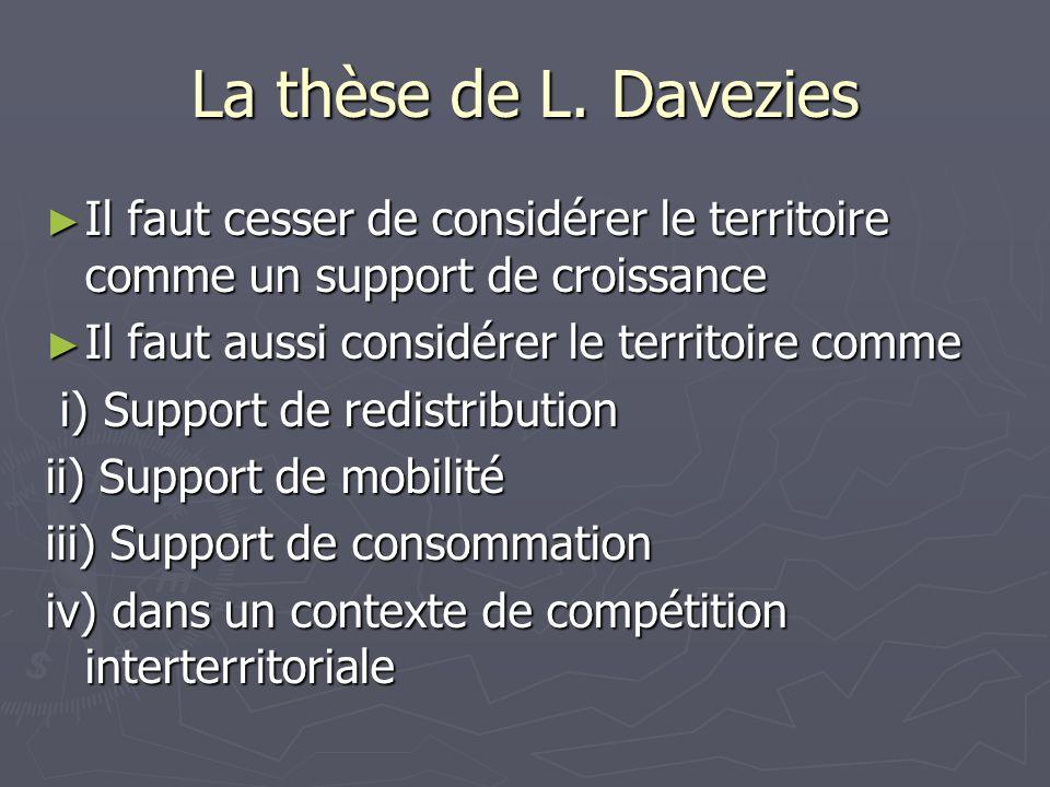 La thèse de L. Davezies Il faut cesser de considérer le territoire comme un support de croissance. Il faut aussi considérer le territoire comme.