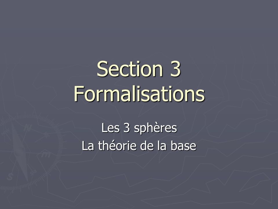 Section 3 Formalisations