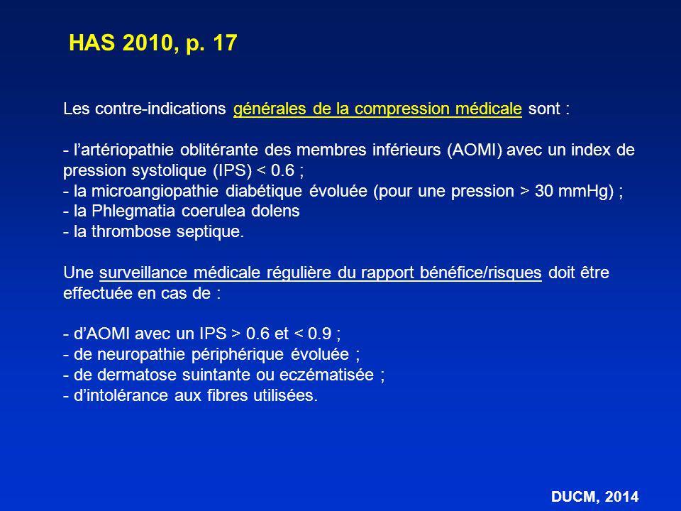 HAS 2010, p. 17 Les contre-indications générales de la compression médicale sont :