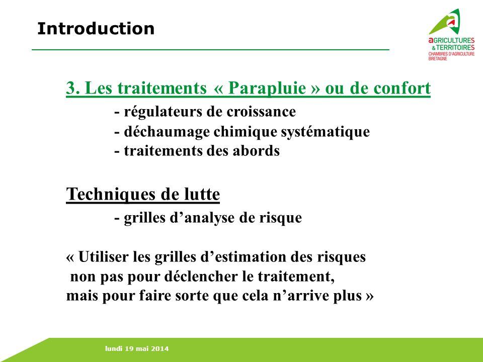 3. Les traitements « Parapluie » ou de confort
