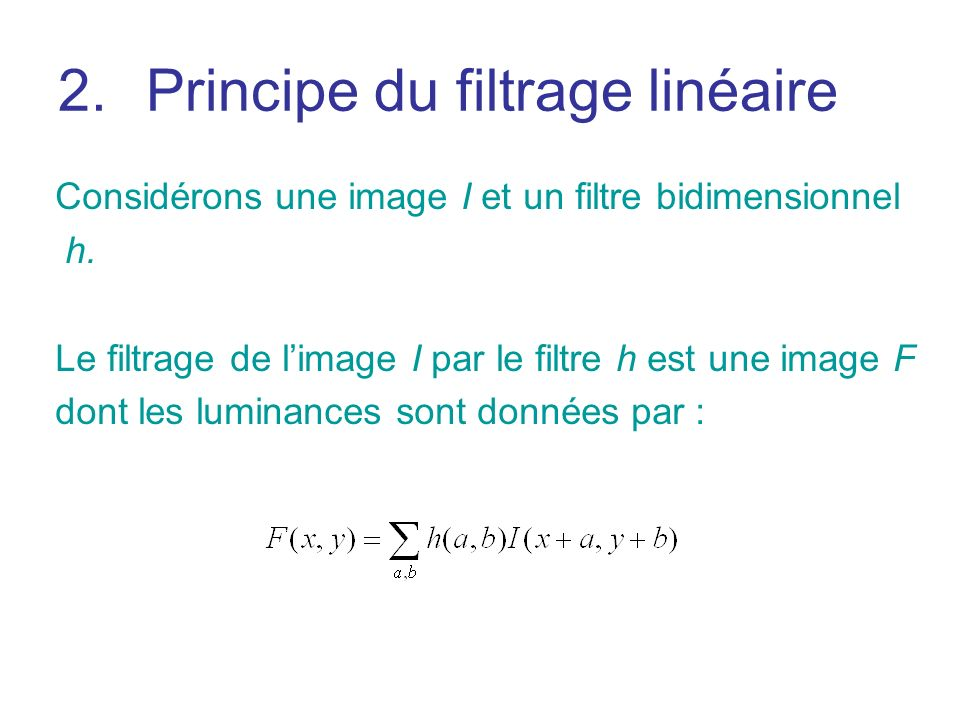 Principe du filtrage linéaire