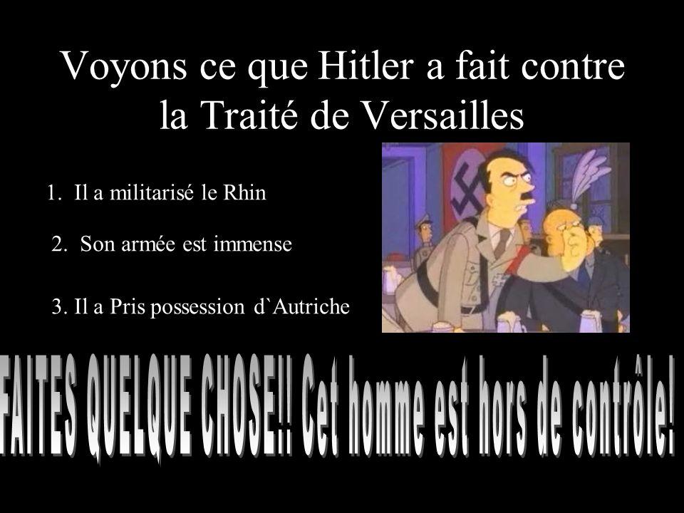 Voyons ce que Hitler a fait contre la Traité de Versailles