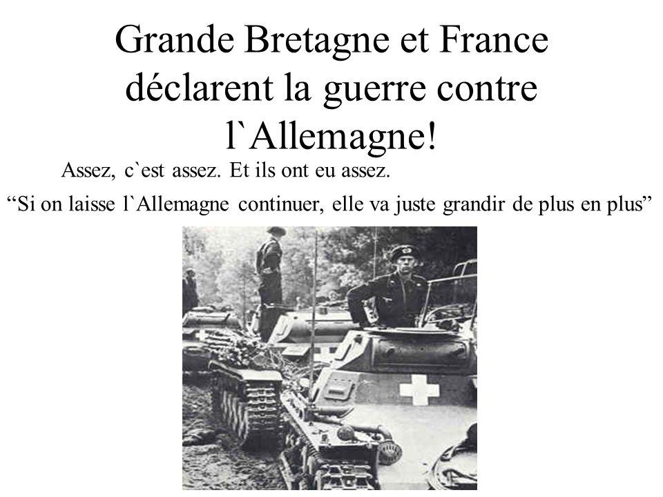 Grande Bretagne et France déclarent la guerre contre l`Allemagne!
