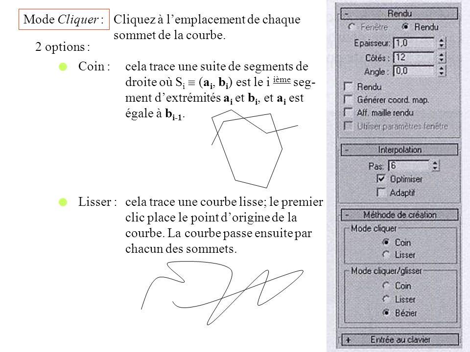 Mode Cliquer : Cliquez à l'emplacement de chaque. sommet de la courbe. 2 options : Coin : cela trace une suite de segments de.