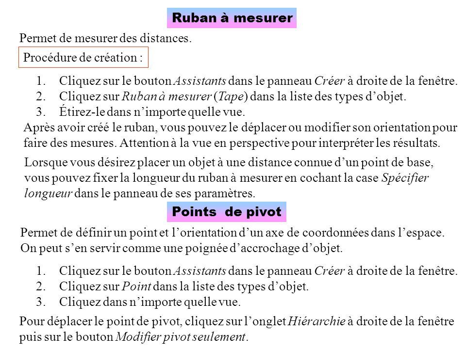 Ruban à mesurer Permet de mesurer des distances. Procédure de création :