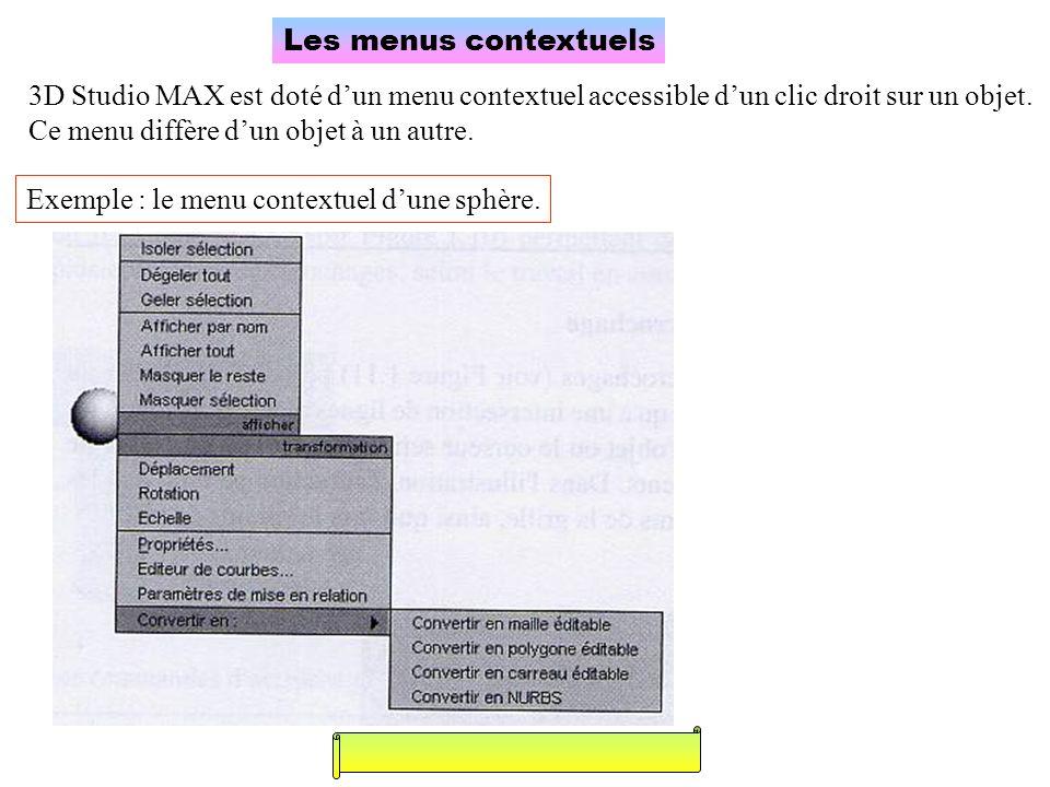 Les menus contextuels 3D Studio MAX est doté d'un menu contextuel accessible d'un clic droit sur un objet.