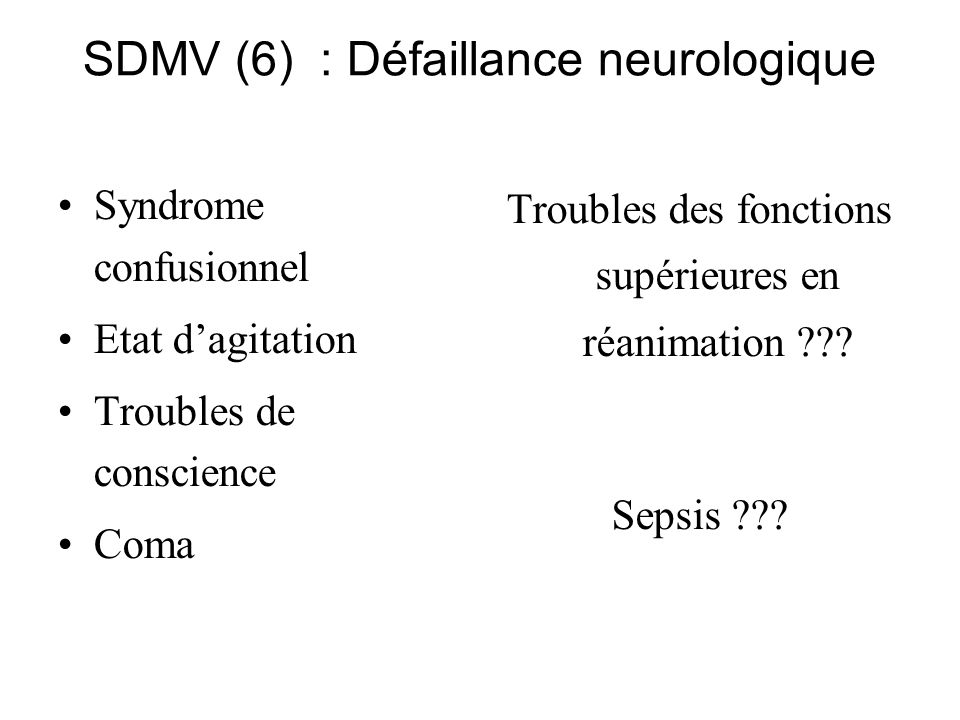 SDMV (6) : Défaillance neurologique