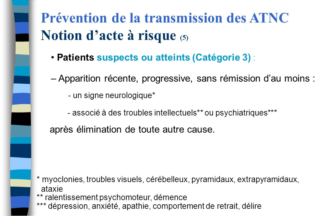 Prévention de la transmission des ATNC Notion d'acte à risque (5)