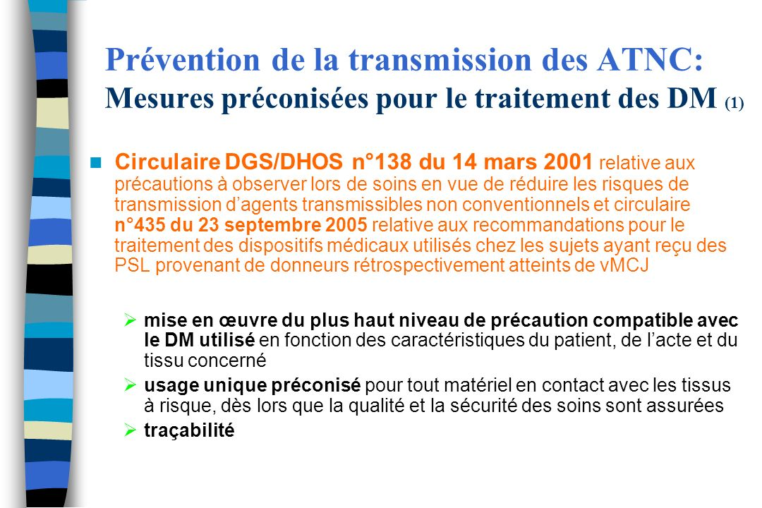 Prévention de la transmission des ATNC: Mesures préconisées pour le traitement des DM (1)