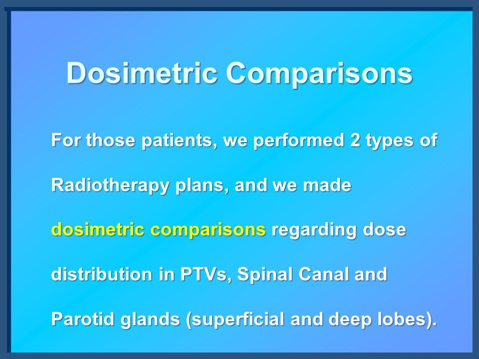 Dosimetric Comparisons