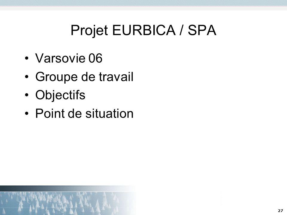 Projet EURBICA / SPA Varsovie 06 Groupe de travail Objectifs